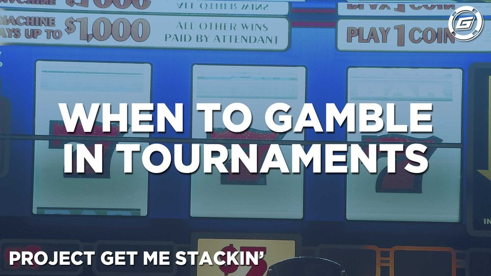 When To Gamble In Poker Tournaments - LESSON #5
