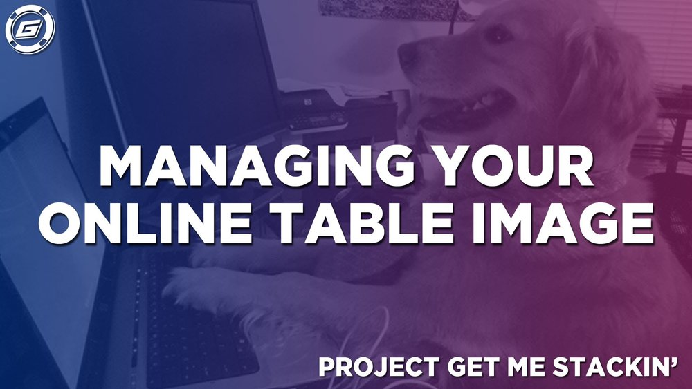 Managing Your Online Table Image - LESSON #7