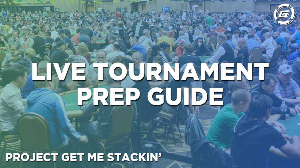 Live Poker Tournaments Preparation Guide - LESSON #9