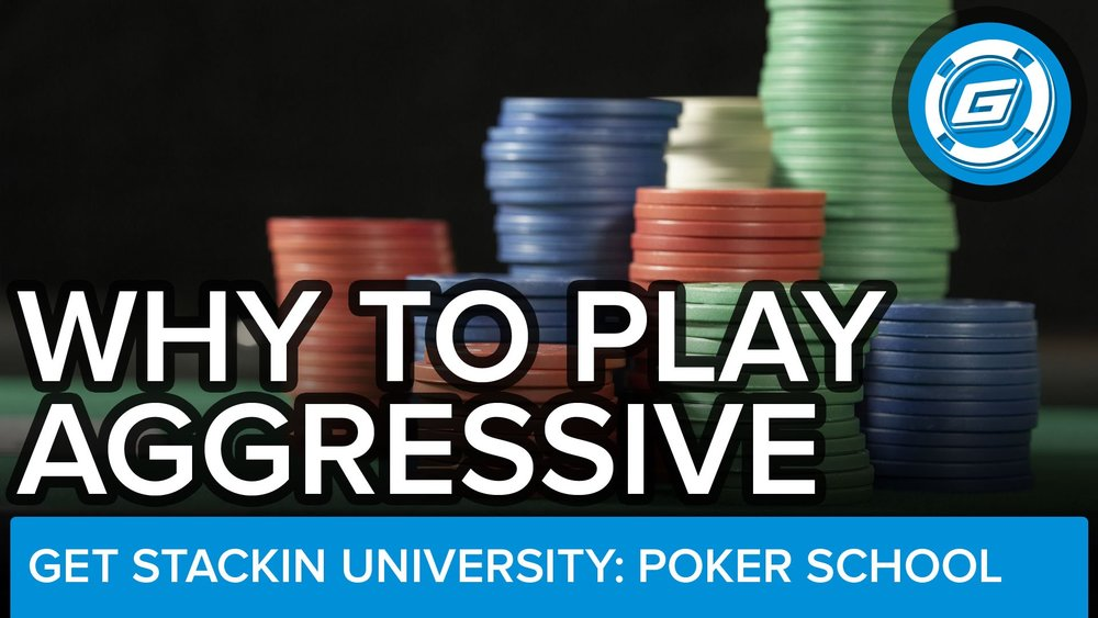 Why It Pays To Be Aggressive In Poker  - LESSON #3