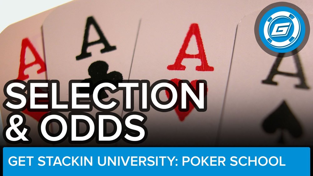 Selection & Odds - Choosing Winning Hands - LESSON #4