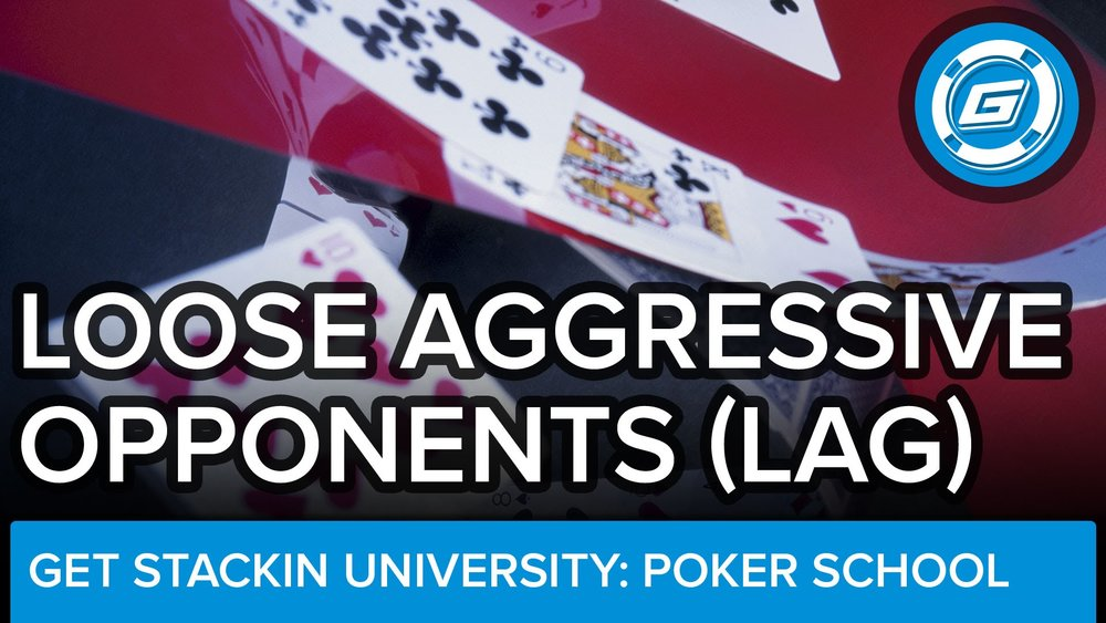 Loose Aggressive Opponents (LAG) - LESSON #22