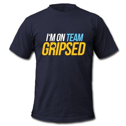I'm On Team Gripsed