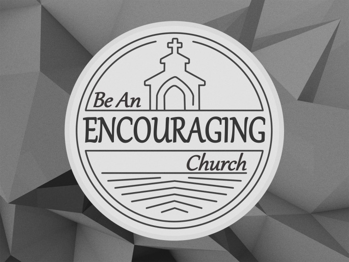 Be an Encouraging Church.jpg