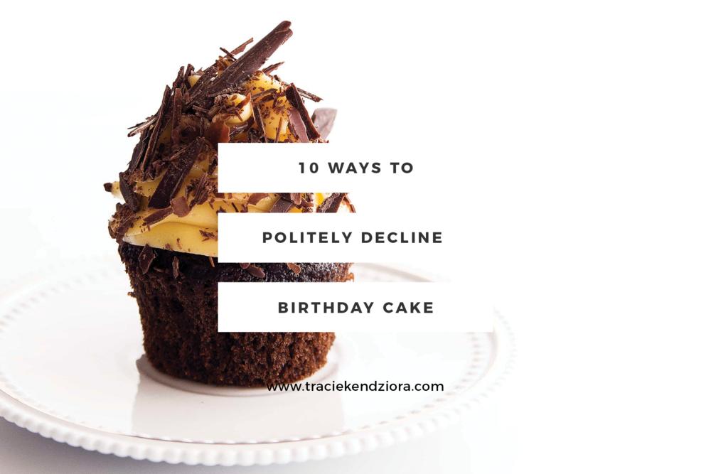 10-ways-to-politely-decline-birthday-cake.png