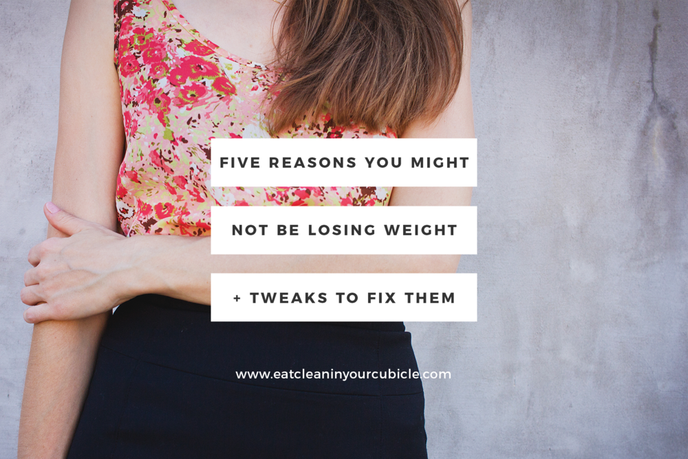 five-reasons-you-might-not-be-losing-weight.png