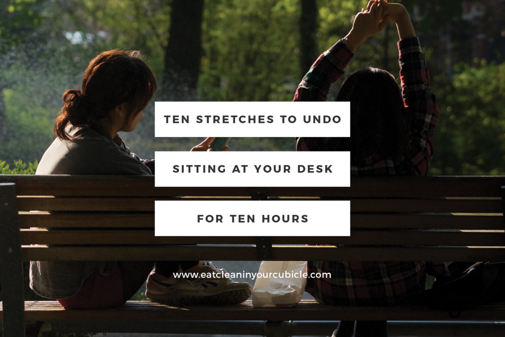 ten-stretches-to-undo-sitting-at-your-desk-for-ten-hours.png