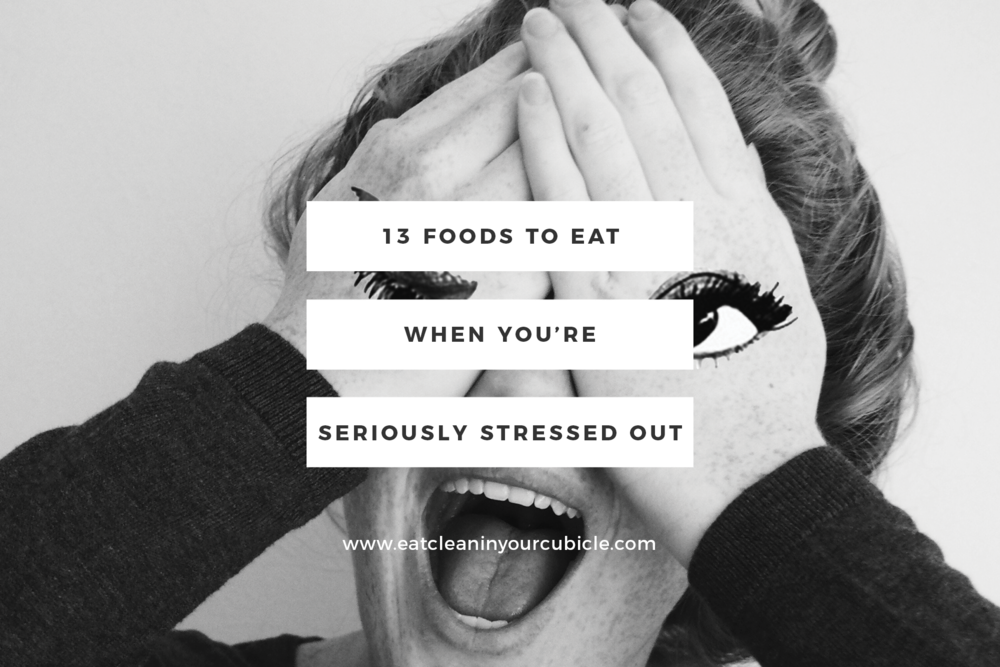 13-foods-to-eat-when-youre-seriously-stressed-out.png