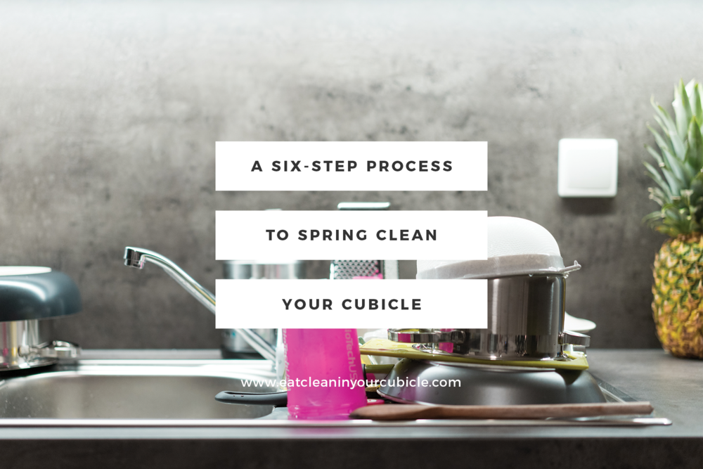 six-step-process-to-spring-clean-your-cubicle.png