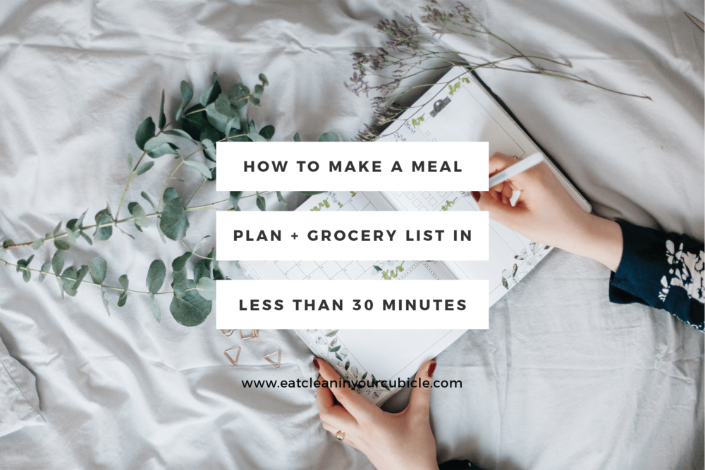 how to make a meal plan and a grocery list in less than 30 minutes