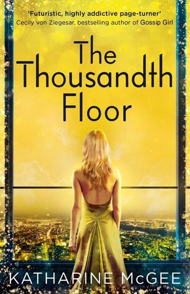 10. The Thousandth Floor by Katharine McGee