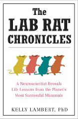 The Lab Rat Chronicles by Kelly Lambert