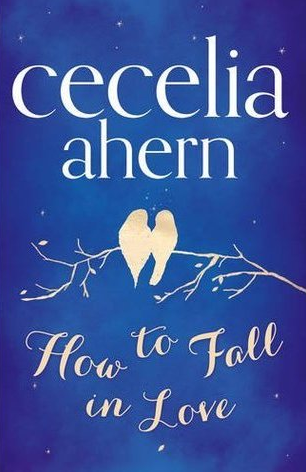 How to Fall in Love by Cecelia Ahern