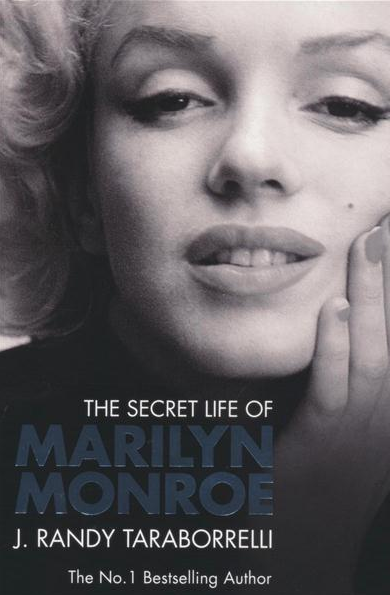 The Secret Life of Marilyn Monroe by J. Randy Taraborrelli