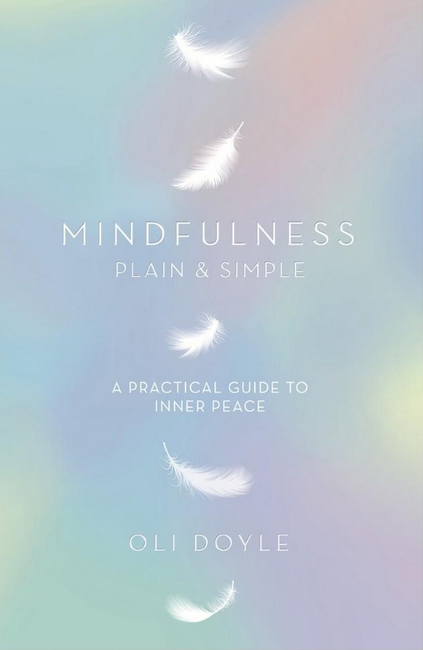 Mindfulness Plain & Simple by Oli Doyle