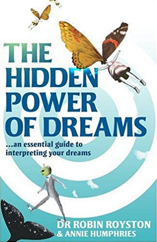 The Hidden Power of Dreams by Robin Royston
