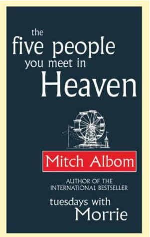 8. The Five People You Meet in Heaven by Mitch Albom