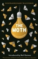 1. The Moth: 50 Extraordinary True Stories