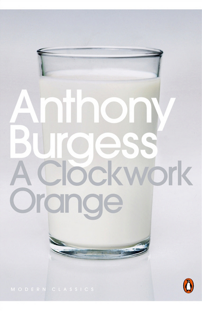 1. A Clockwork Orange by Anthony Burgess