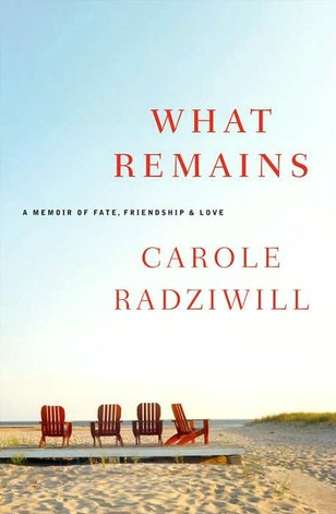 6. What Remains by Carole Radziwill