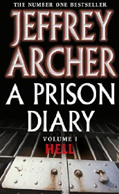 A Prison Diary Volume 1: Hell by Jeffrey Archer