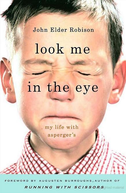 Look Me in the Eye by John Elder Robison