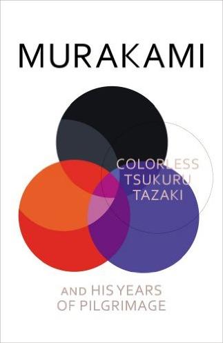 Colorless Tsukuru Tazaki by Haruki Murakami