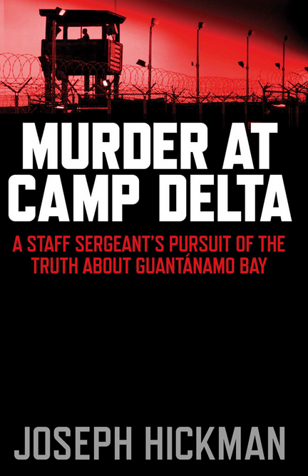 Murder at Camp Delta by Joseph Hickman