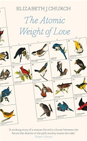 The Atomic Weight of Love by Elizabeth J. Church