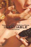 Insatiable by Gael Greene