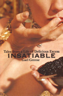 Underrated book: Insatiable by Gael Greene - Gael Greene recounts her life from the 1960's and beyond, working as a famed food critic and dining at some of the world's finest restaurants, while also living a life of scandalous fun...