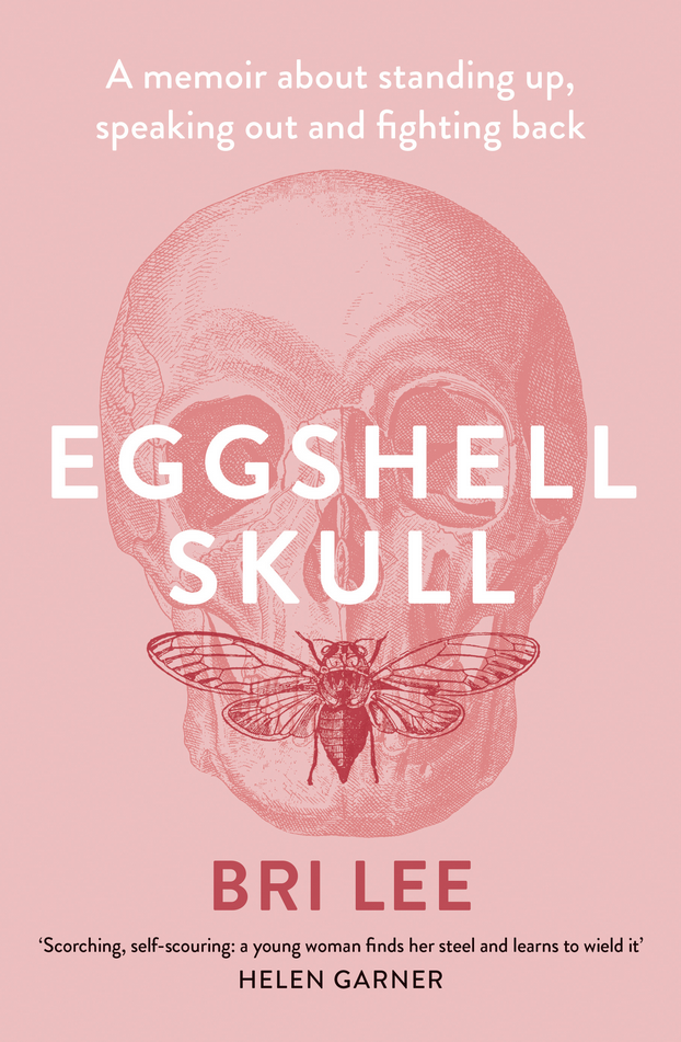 new release: Eggshell Skull by Bri Lee - We are in an era where the treatment of women is a hot topic, and it should be. Bri Lee speaks out about her time working in the Australian court system, revealing the