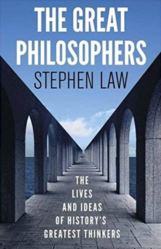 The Great Philosophers by Stephen Law