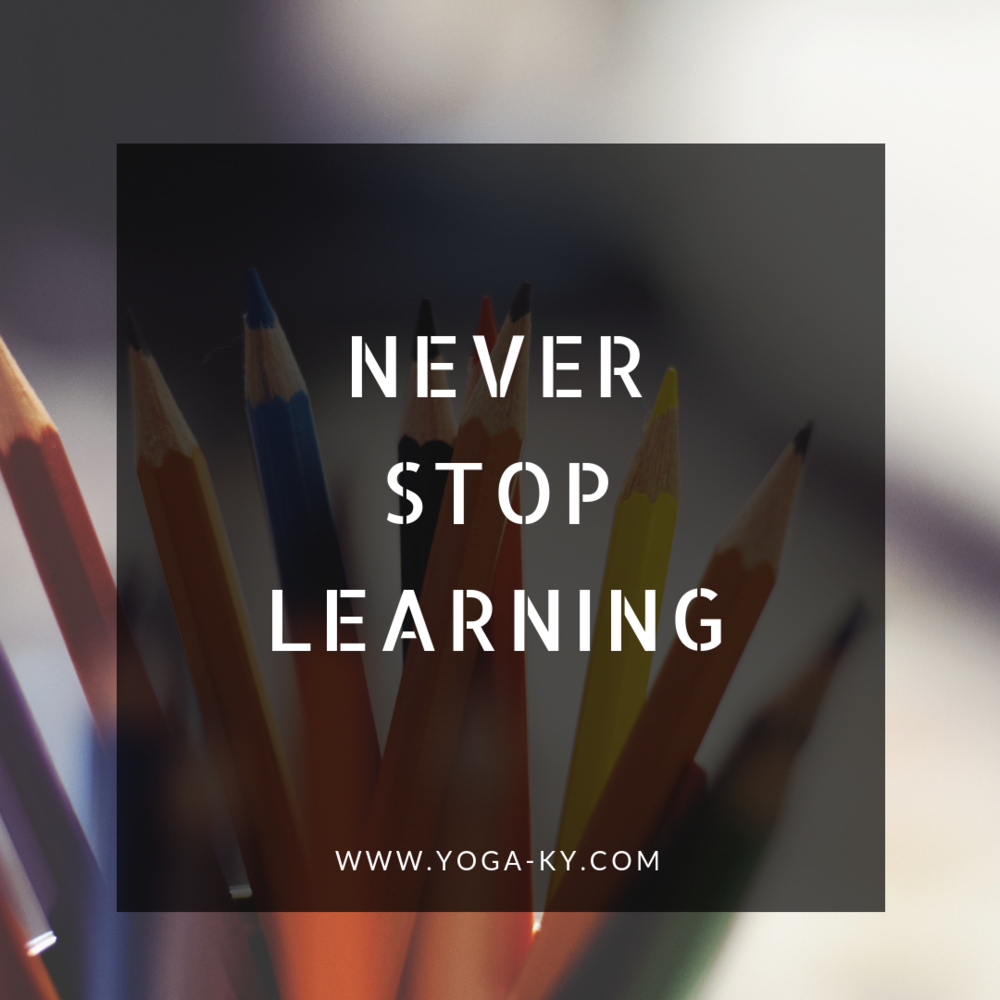 never stop learning quote mantra