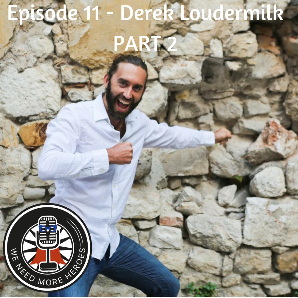 Derek Loudermilk We Need More Heroes Part 2