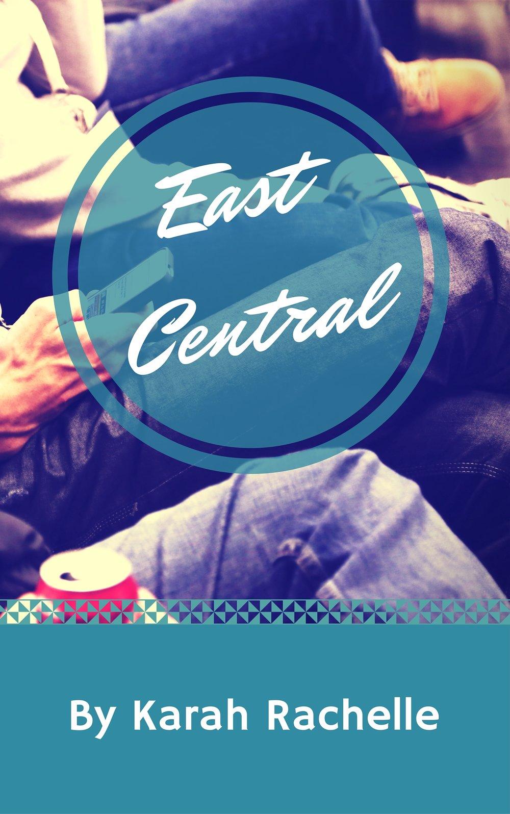East Central by Karah Rachelle
