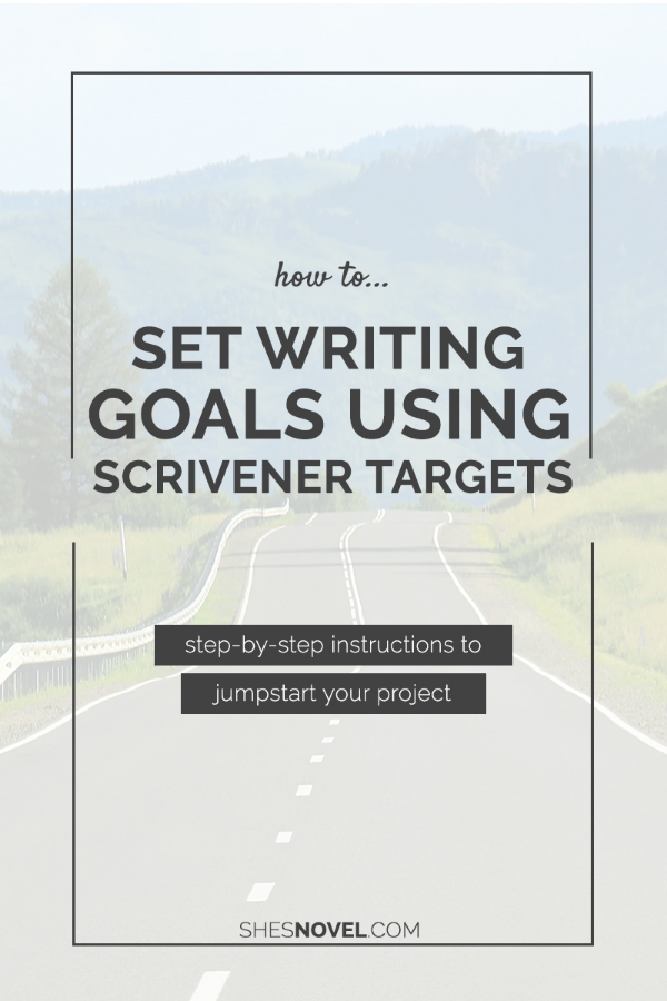 How to Set Writing Goals using Scrivener Targets | Story Writing with Scrivener via ShesNovel.com
