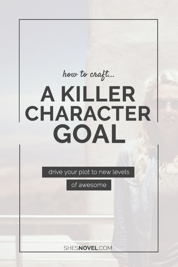How to Craft a Killer Goal for Your Hero via ShesNovel.com