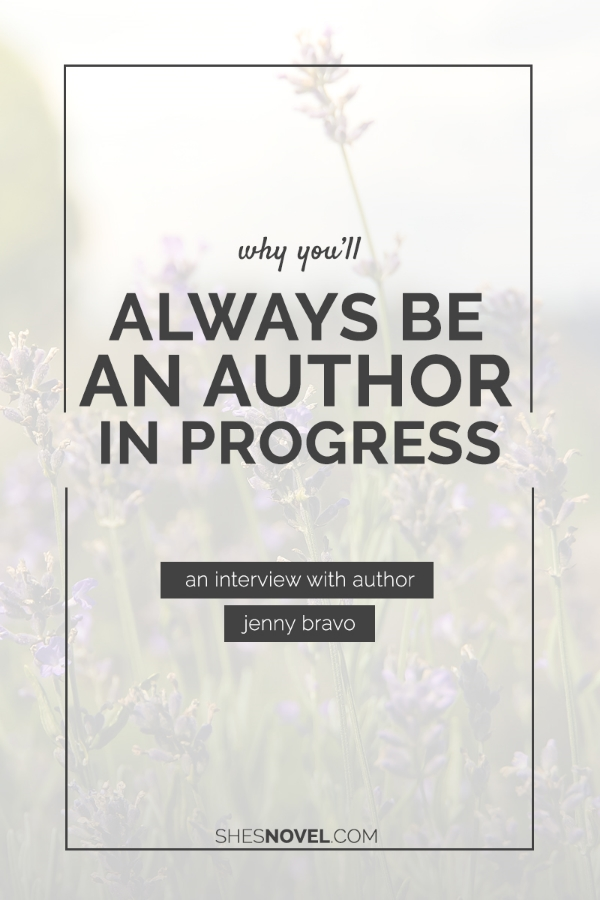 Why You'll Always Be an Author In Progress featuring Jenny Bravo of Blots & Plots on ShesNovel.com