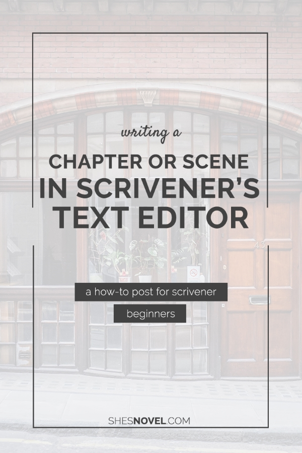 Writing a Chapter or Scene in Scrivener's Text Editor via ShesNovel.com