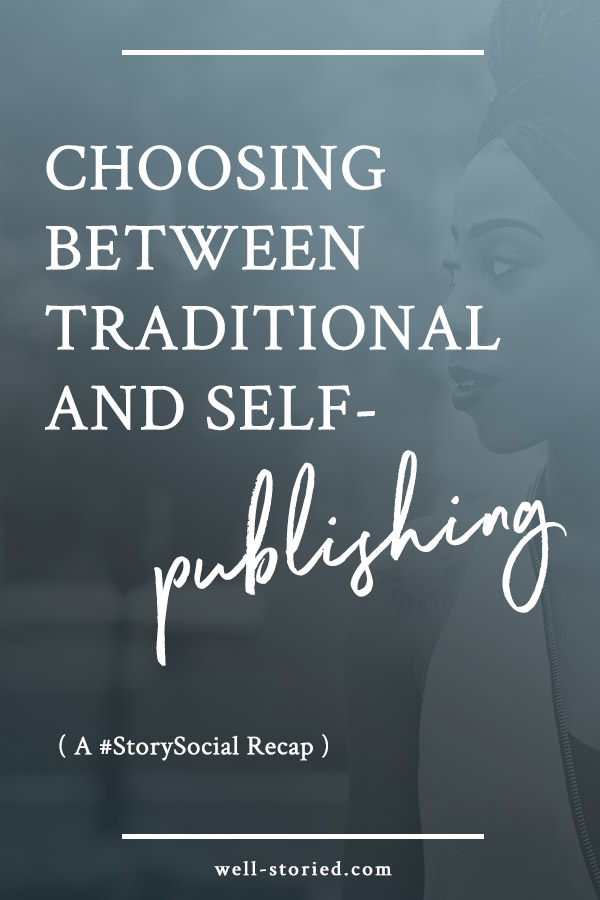 Wondering whether you should publish your novel traditionally or through a self-pub route? In our recent #StorySocial chat, dozens of authors talked about this topic, laying out the pros and cons of both routes and how an author can choose between the two. Check out the recap of the chat by clicking over to Well-Storied today!