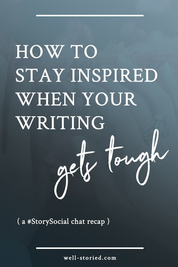 There will always be parts of the writing process we don't like, as well as times when doubts and fear steal our motivation. It's time to fight back! Learn how to stay inspired when writing gets tough with advice from over 30 writers in this #StorySocial chat recap!