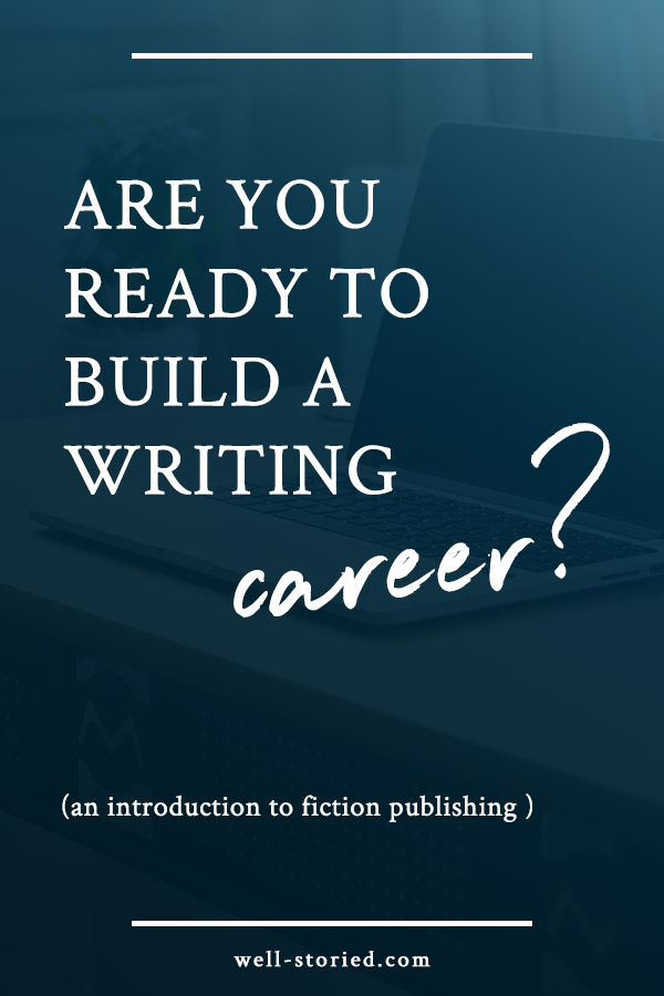 Are you ready to publish your fiction and begin building a writing career? Here are a few things every writer should know before getting started!