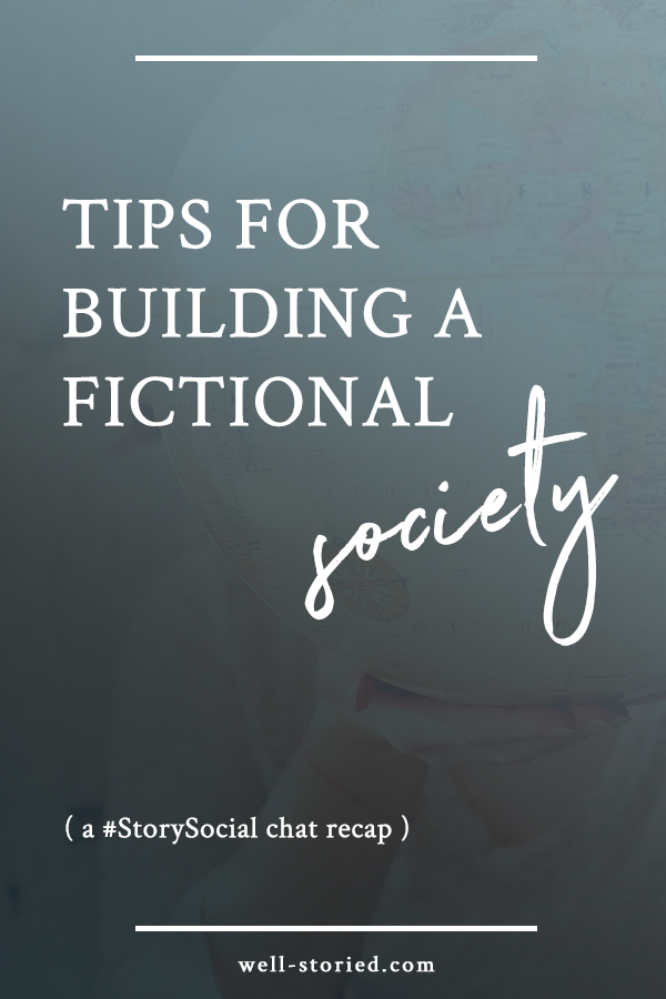 Are you building a fictional world for your story? It's time to put a little thought into fictional societies. Check out these tips from dozens of writers from our recent #StorySocial chat!