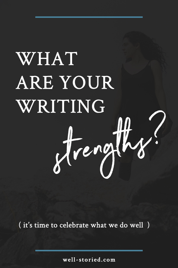 As writers, we often spend a lot of time dissecting and criticizing our work. But how often do we celebrate what we're doing well? Today's the day to make your writing strengths known!