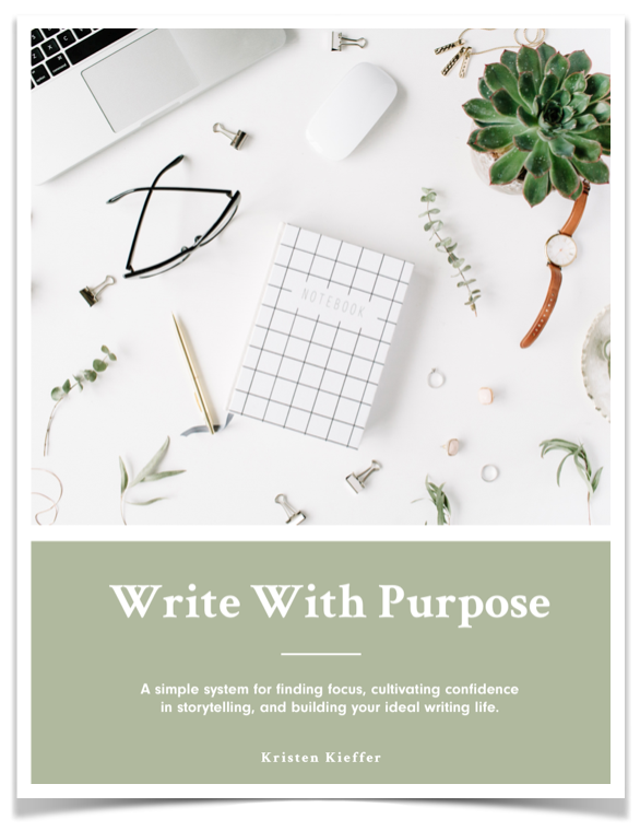 Write With Purpose, a simple system for finding focus, cultivating confidence in storytelling, and building your ideal writing life by Kristen Kieffer at Well-Storied.com.