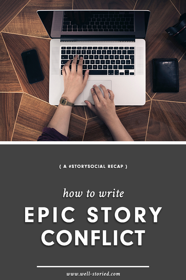conflict.jpgConflict is what drives every story forward, and it comes in shapes and sizes. Ready to build epic for your own story? Check out this recap from our story conflict #StorySocial chat!
