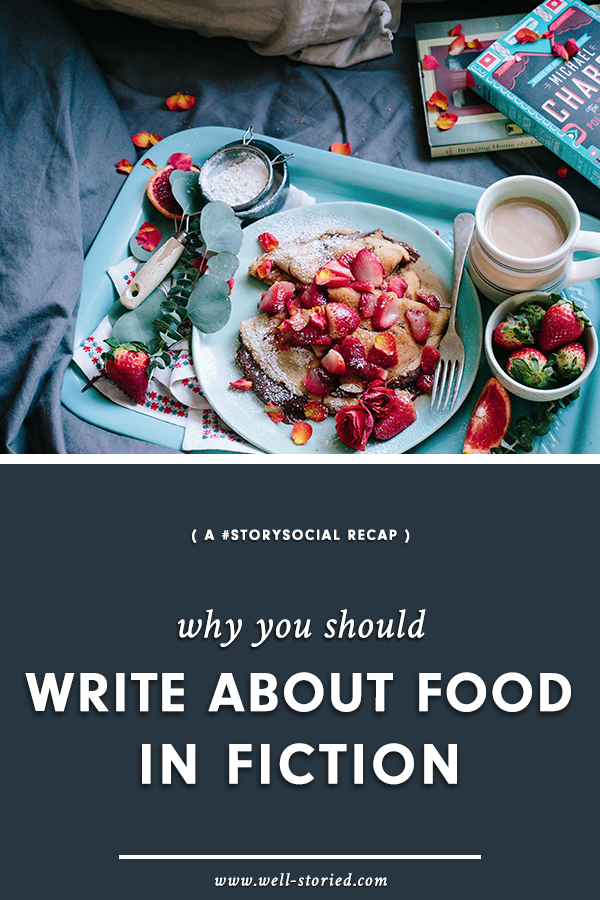Food can be a powerful tool in fiction. Not sure why? Check out this recap of our recent #StorySocial chat, where we talked about this topic in depth!
