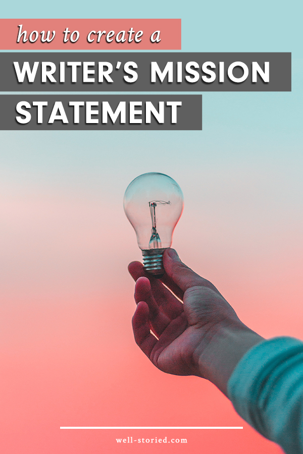 Ready to get clear and focused about why you write? Create your very own Writer's Mission Statement today with this guide from Kristen Kieffer over at Well-Storied.com!