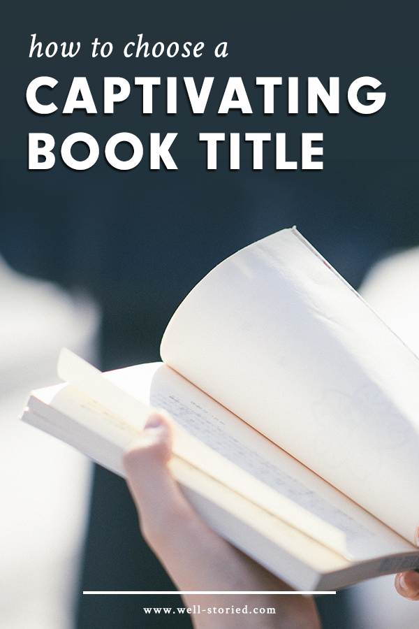 How To Title Your Novel Well Storied